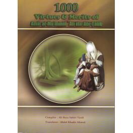 1000 Virtues & Merits of Amir al-Muminin Ali ibn Abi-Talib (En)