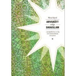 Arvsrätt enligt Shiaislam-med jämförelser av shia- och sunnimuslimska arvssystem (Sv)